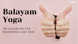 Balayam Yoga: Benefits and Procedure