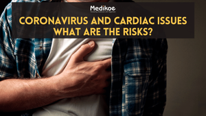 Coronavirus and Cardiac Issues: What are the risks?