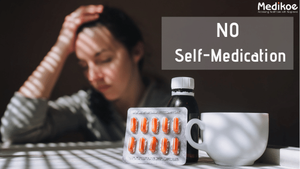 Do Not Self Medicate