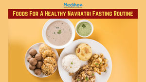 Foods For A  Healthy Navratri Fasting Routine