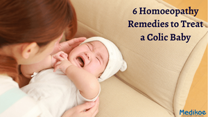 6 Homeopathy Remedies to Treat a Colic Baby