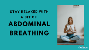Abdominal Breathing and Associated Breathing Exercises