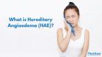 What is Hereditary Angioedema (HAE)?