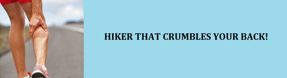 Hiker that crumbles your back