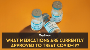 What medications are currently approved to treat COVID-19?