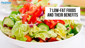 7 Low-Fat Foods and Their Benefits