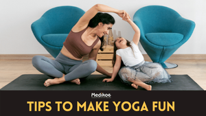 Tips to make your yoga practice fun