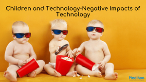Children and Technology- Negative Impacts of Technology