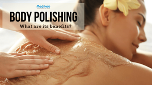What is Body Polishing and what are its benefits?