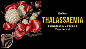 Thalassaemia - Symptoms, Causes & Treatment