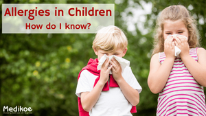 Allergies in Children- How do I know?