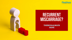 Recurrent miscarriage, there is always hope.