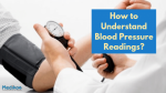 How to Understand Blood Pressure Readings?