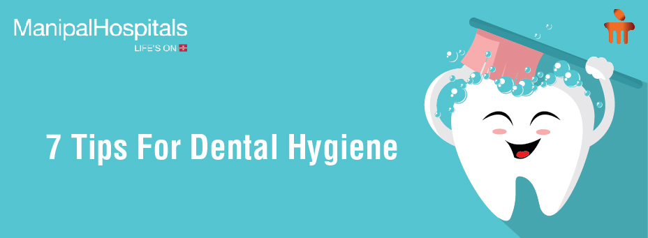 7 Tips For Dental Hygiene
