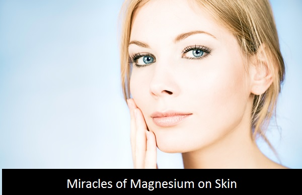 Advantages Of Magnesium For Skin