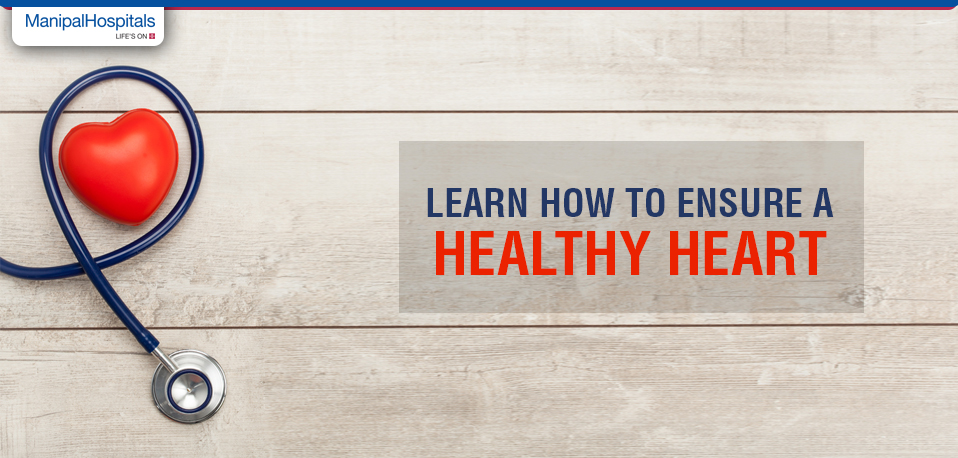 Learn How To Ensure A Healthy Heart