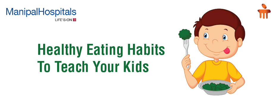 Healthy Eating Habits To Teach Your Kids