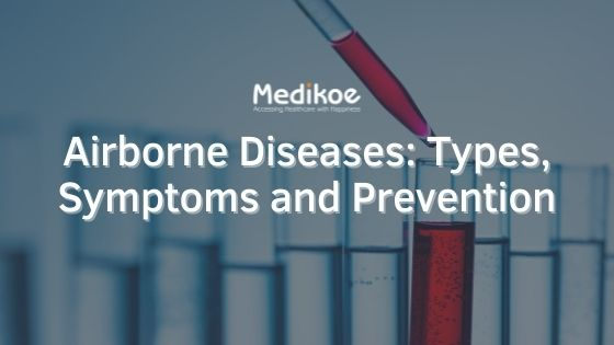 Airborne Diseases- Types, Symptoms and Prevention