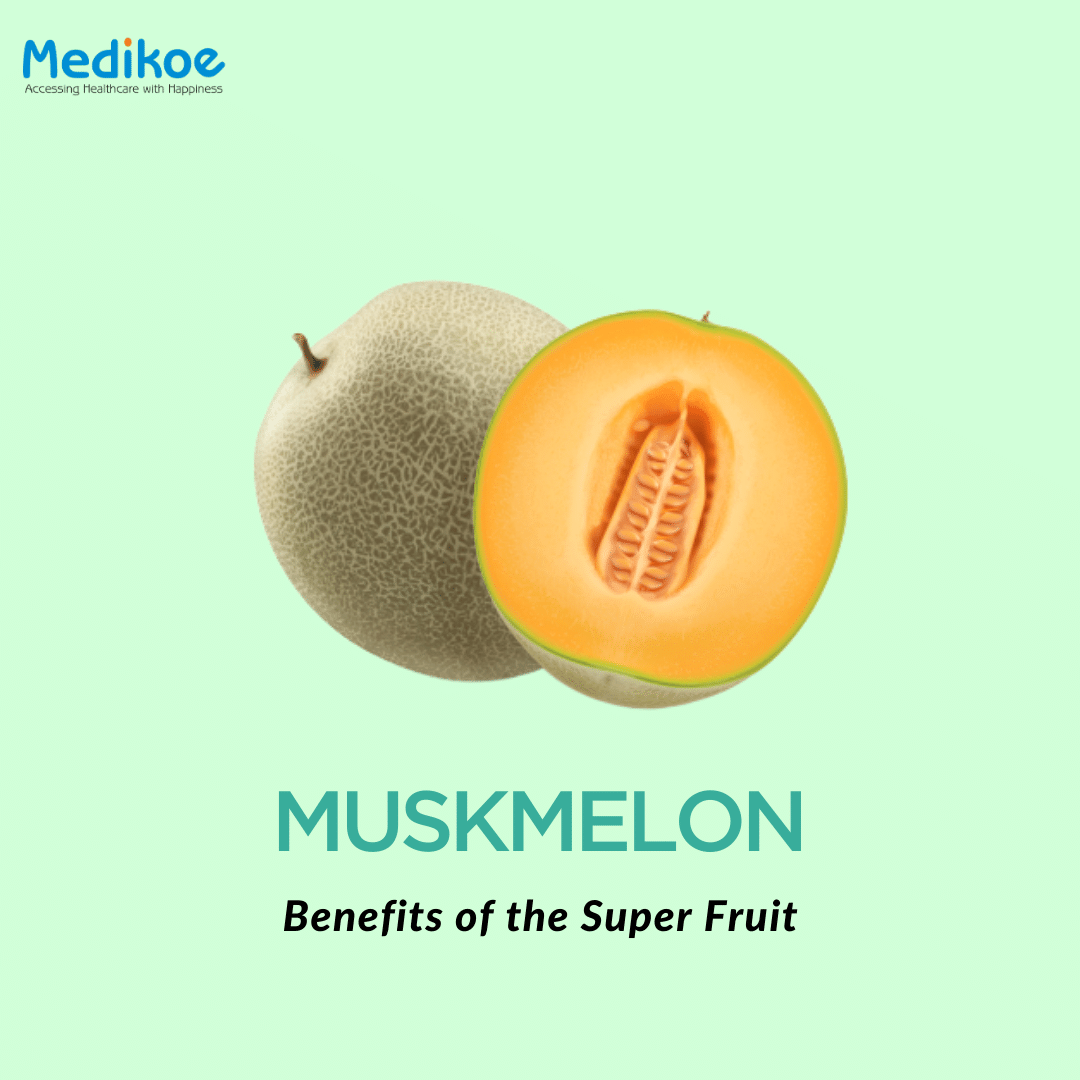 Benefits of the Super Fruit - Muskmelon