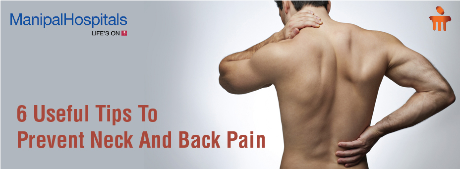 6 Useful Tips To Prevent Neck And Back Pain
